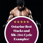 Ostarine (MK-2866) Review – Best Stack and Cycle Examples.